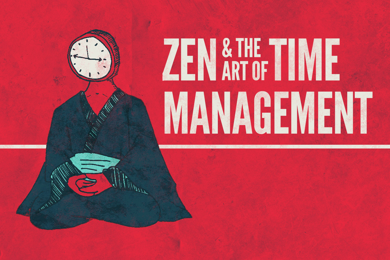 Zen and the Art of Time Management