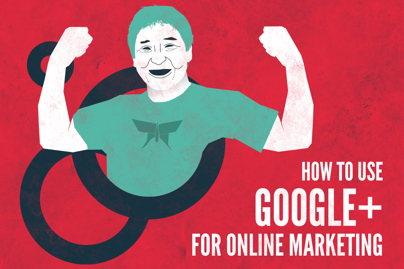 How to use Google Plus for your online marketing