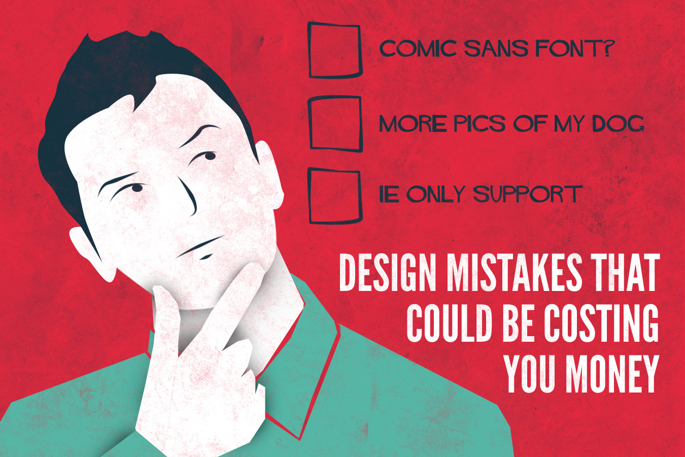 Design Mistakes that could be Costing you Money
