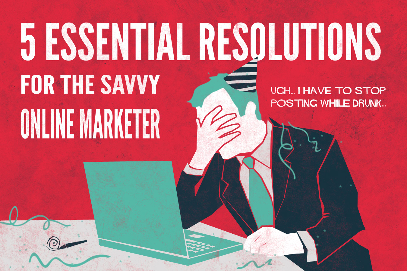 5 Essential Resolutions for the Savvy Online Marketer