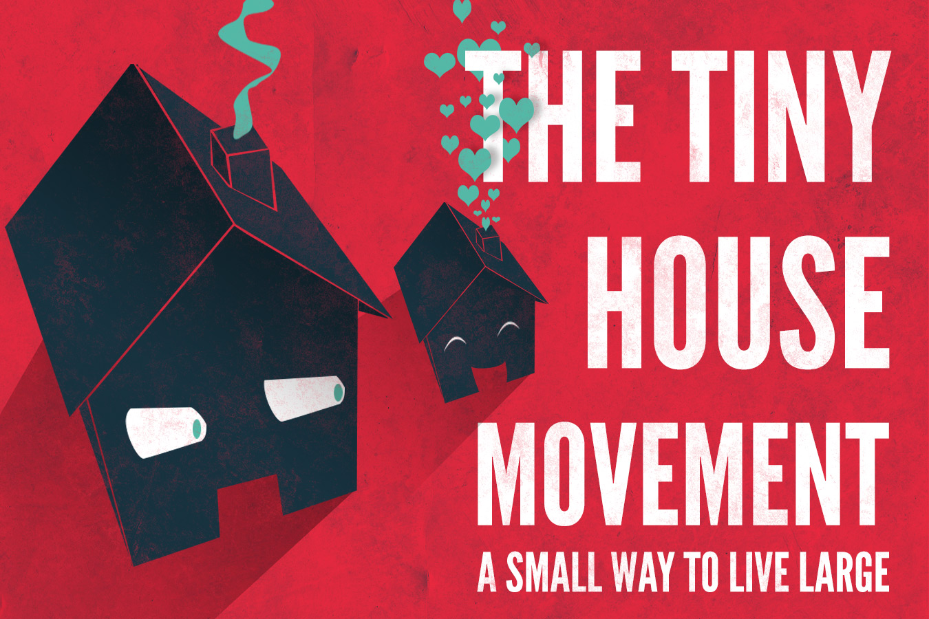 The Tiny House Movement: A Small Way to Live Large